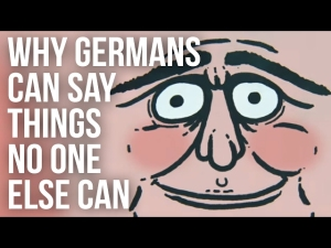 why-germans-can-say-things-no-one-else-can