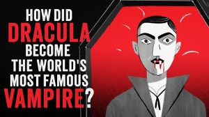 How did Dracula become the worlds most famous vampire