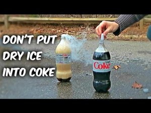 Dont Put Dry Ice In A Coke Bottle
